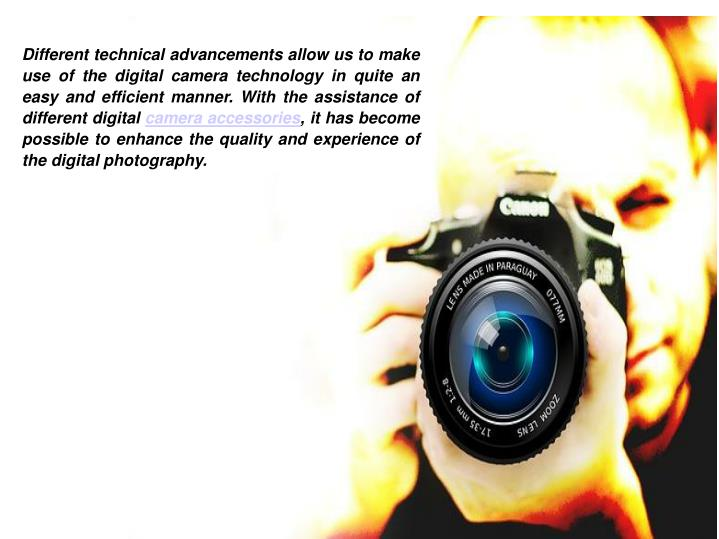 Different technical advancements allow us to make use of the digital camera technology in quite an e...