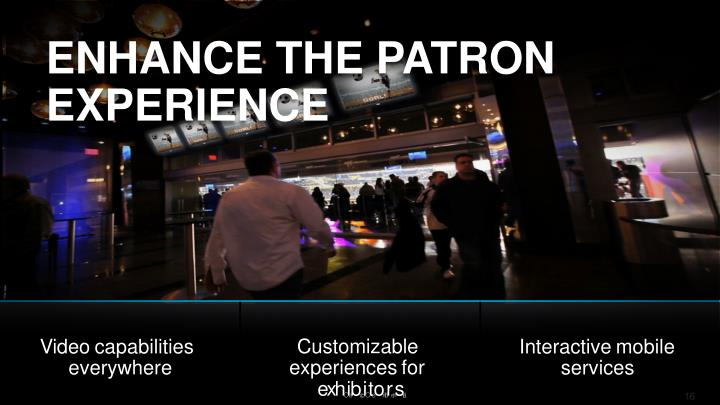 ENHANCE THE PATRON