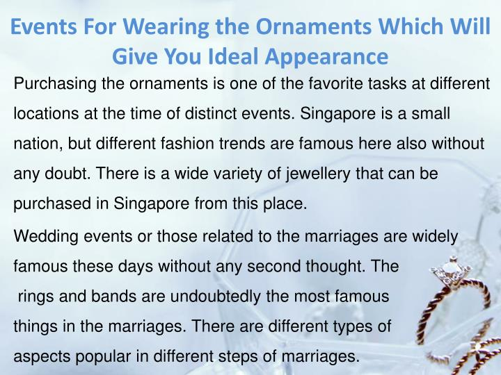 Events For Wearing the Ornaments Which Will Give You Ideal Appearance