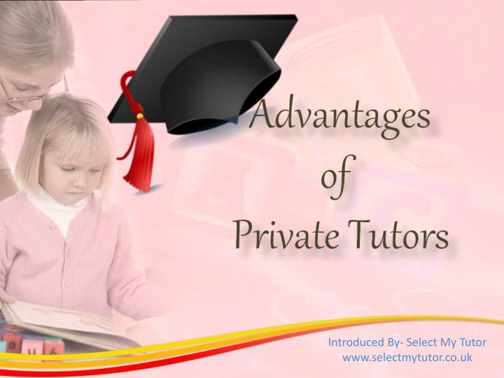 advantages of home tutors Peer tutoring is a system of using students to tutor other students these programs can operate during normal class time as group activities or outside of class peer tutoring offers significantly more potential advantages than disadvantages, provided the tutors are well-prepared and monitored by.