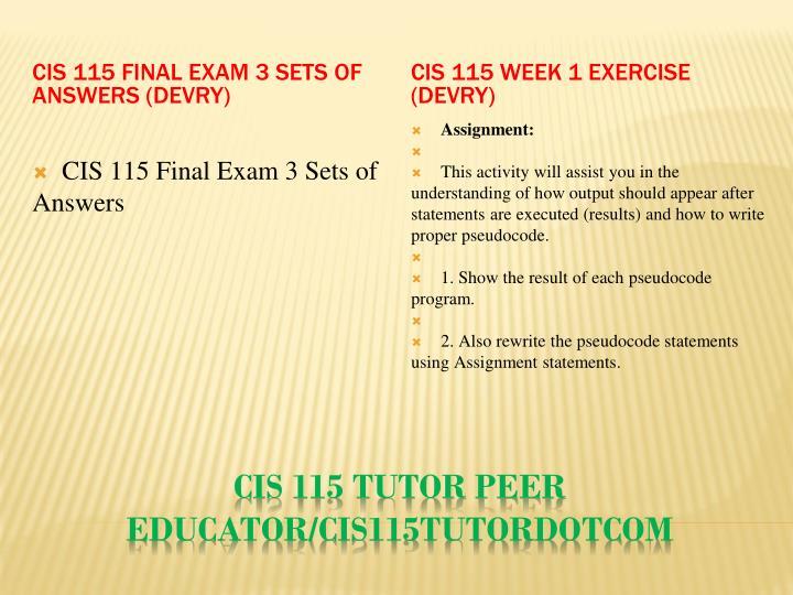 CIS 115 Final Exam 3 Sets of Answers (