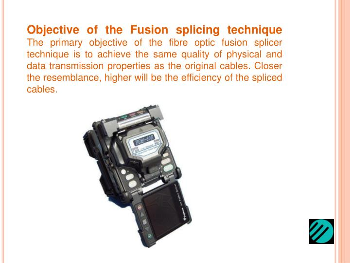 Objective of the Fusion splicing technique