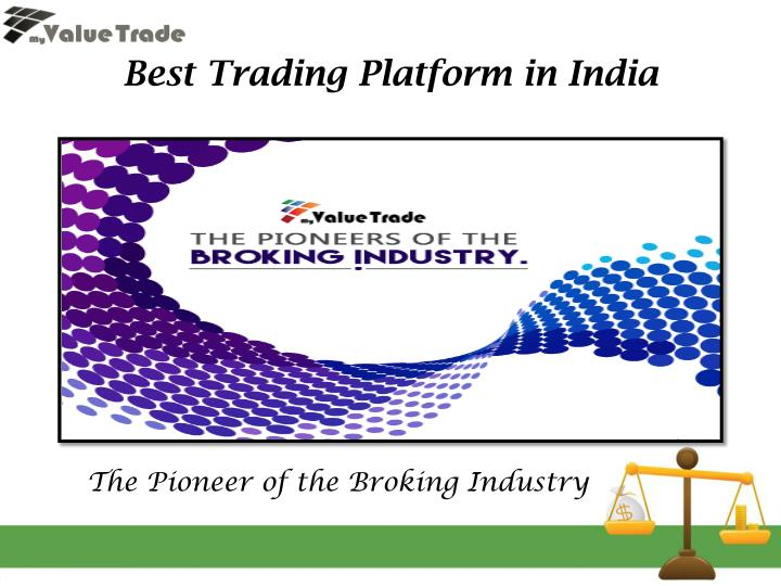 history of indian broking industry Objectives are to investigate the indian insurance industry and review current policy and regulations with a viewpoint of insurance has a deep-rooted history.