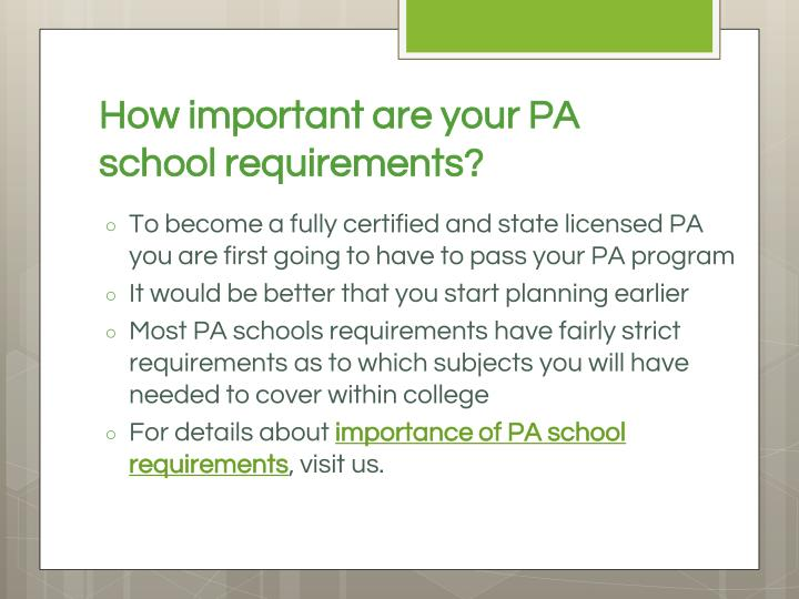 How important are your pa school requirements