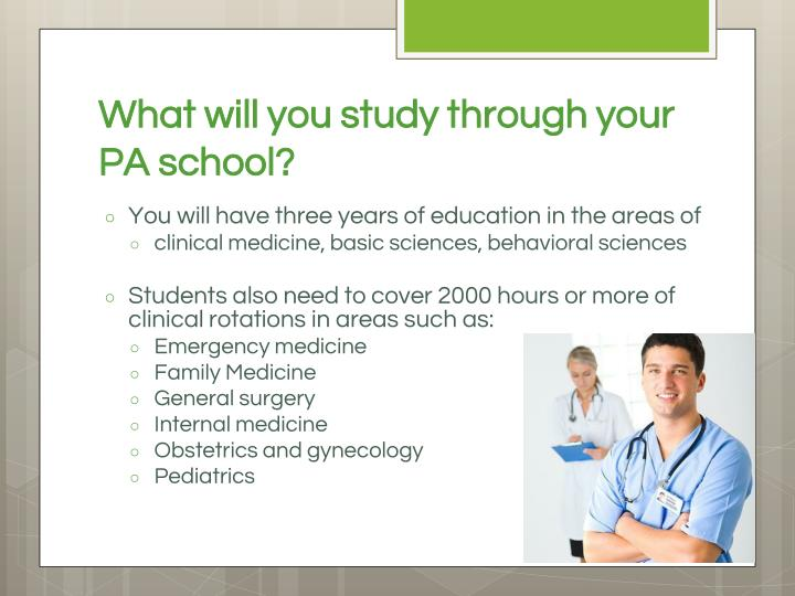 What will you study through your PA school?