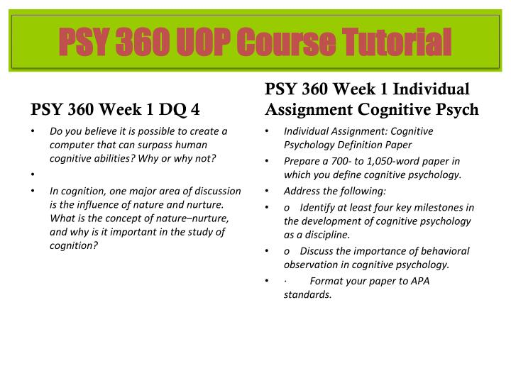 o identify at least four key milestones in the development of cognitive psychology as a discipline O identify the major schools of thought in psychology and examine their major underlying assumptions psy 300 week 1 individual assignment foundations of.
