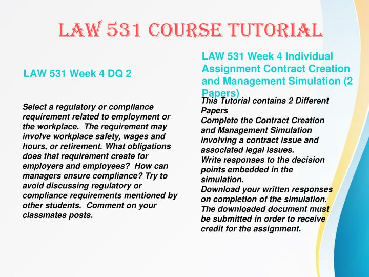 law 531 week 4 contract creation and management Law 531 week 3 recognizing contract risk and opportunities individual assignment: contract creation and management simulation.