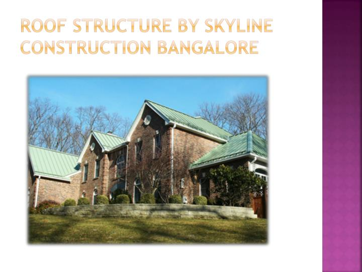 Roof structure by skyline construction bangalore