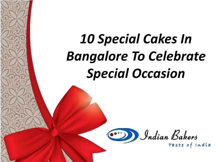 10 special cakes in bangalore to celebrate special occasion n.