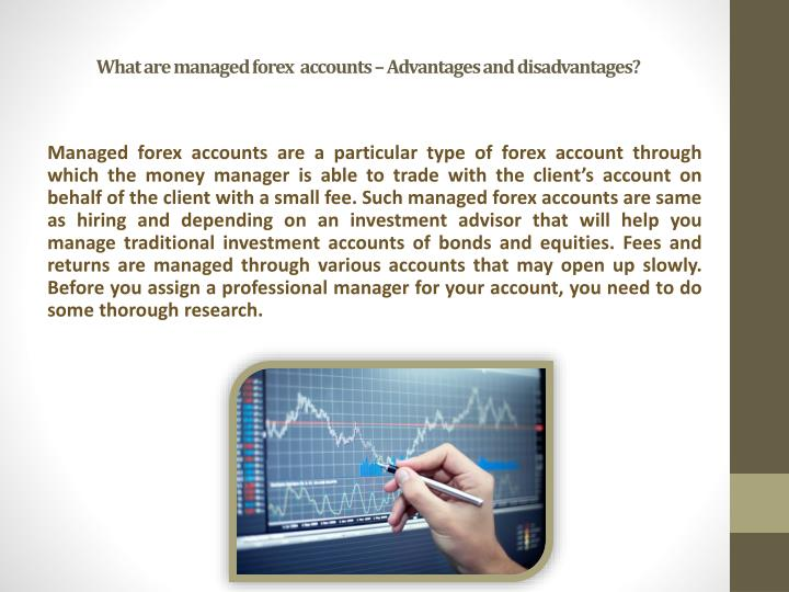 What are managed forex accounts advantages and disadvantages