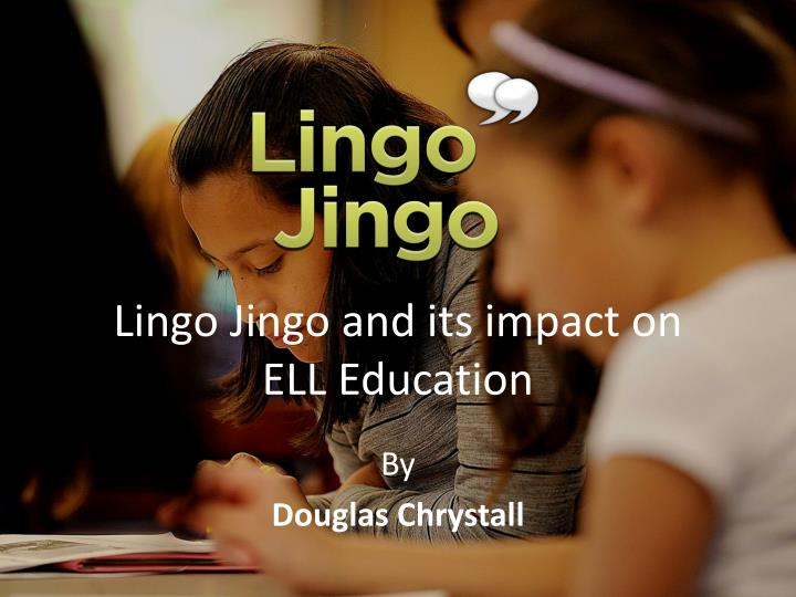 lingo jingo and its impact on ell education