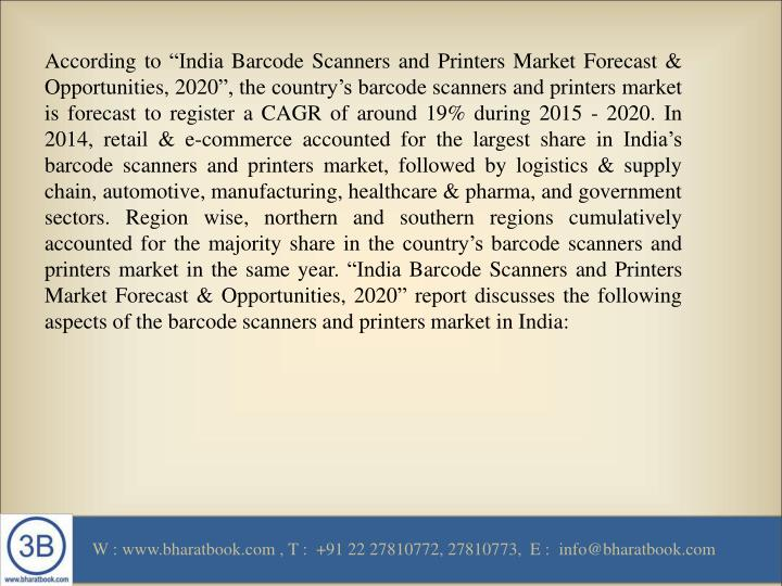 """According to """"India Barcode Scanners and Printers Market Forecast & Opportunities, 2020"""", the co..."""