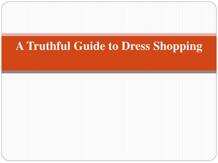 a truthful guide to dress shopping n.