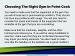 choosing the right gym in point cook2