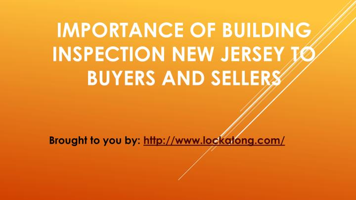 importance of building inspection new jersey to buyers and sellers n.
