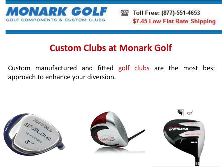 Custom Clubs at Monark Golf
