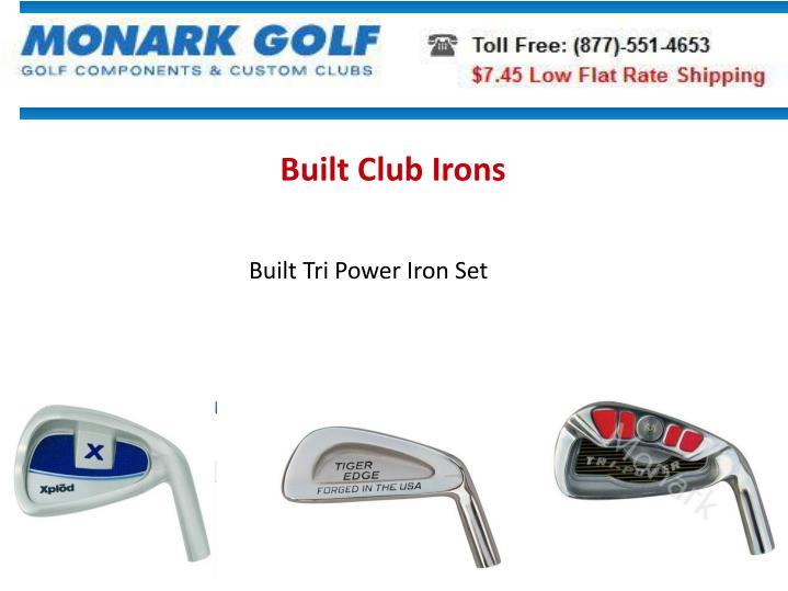 Built Club Irons