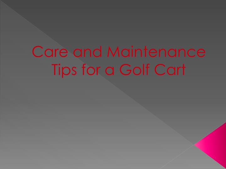 care and maintenance tips for a golf cart n.
