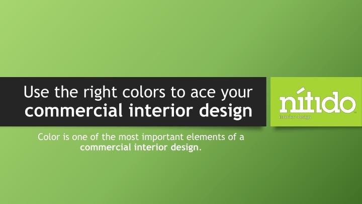 Ppt Use The Right Colors To Ace Your Commercial Interior Design Powerpoint Presentation Id 7246551