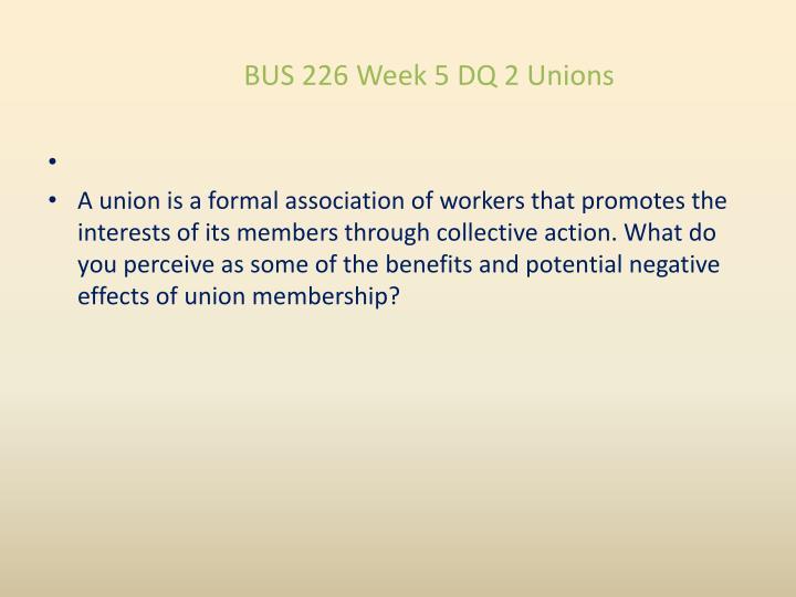 BUS 226 Week 5 DQ 2 Unions