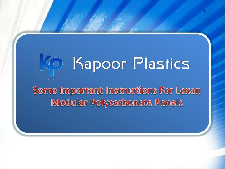 some important i nstructions f or lexan modular polycarbonate panels n.