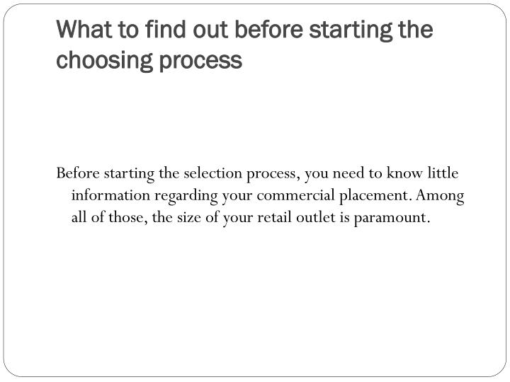 What to find out before starting the choosing process