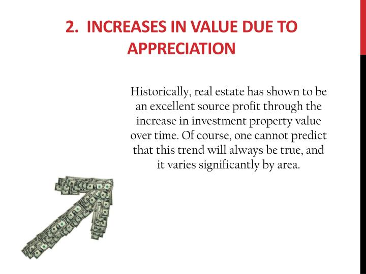 2 increases in value due to appreciation