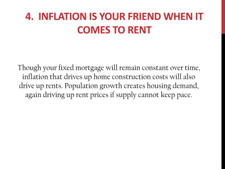 4. Inflation is Your Friend When it Comes to