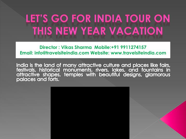 Let s go for india tour on this new year vacation