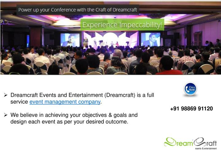 Dreamcraft Events and Entertainment (Dreamcraft) is a full service