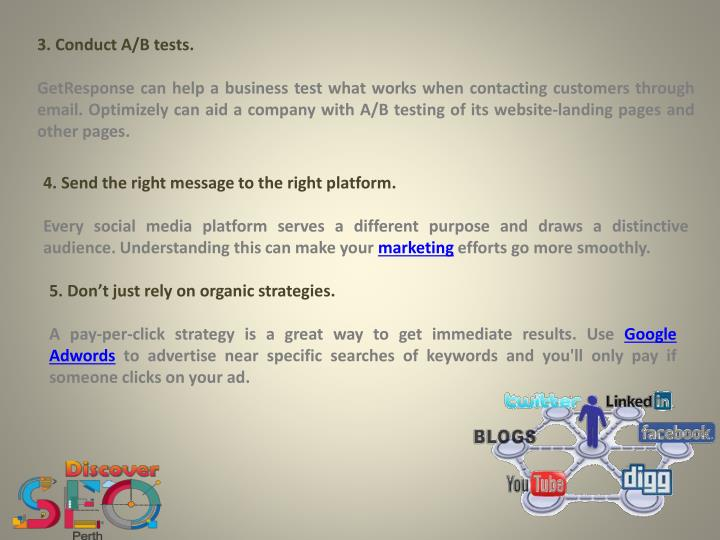 3. Conduct A/B tests.
