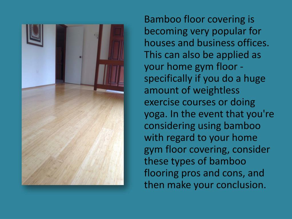 Ppt Bamboo Flooring Pros And Cons On Your Home Gym