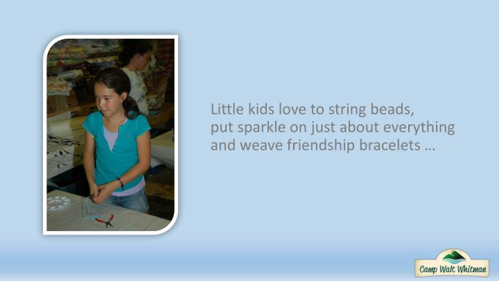 Little kids love to string beads,