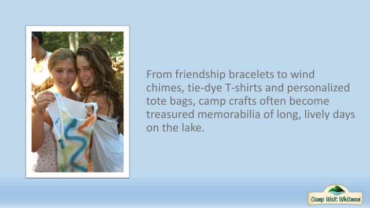 From friendship bracelets to wind chimes,