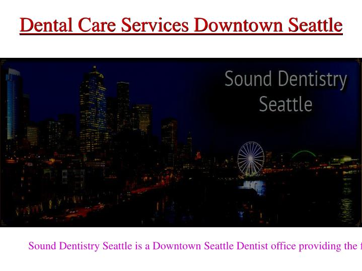 dental care services downtown seattle n.