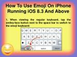 how to use emoji on iphone running ios 8 3 and above
