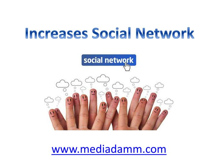 Increases Social Network