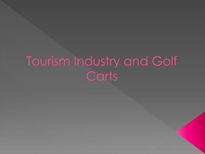 tourism industry and golf carts n.