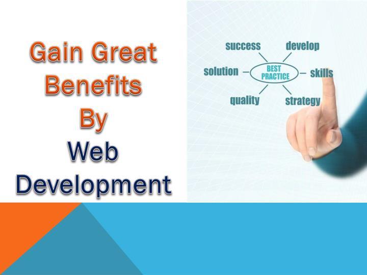 Gain Great Benefits