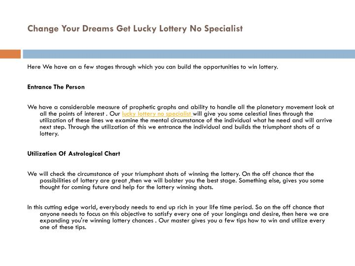 Change your dreams get lucky lottery no specialist