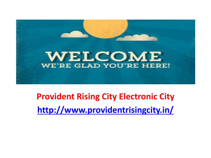 provident rising city electronic city http www providentrisingcity in n.