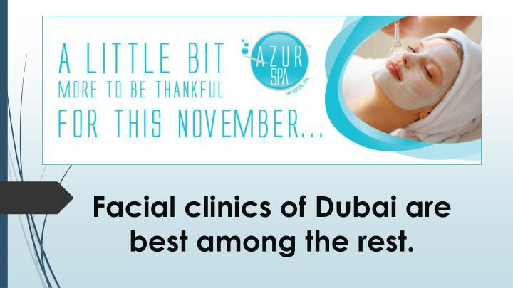 facial clinics of dubai are best among the rest n.