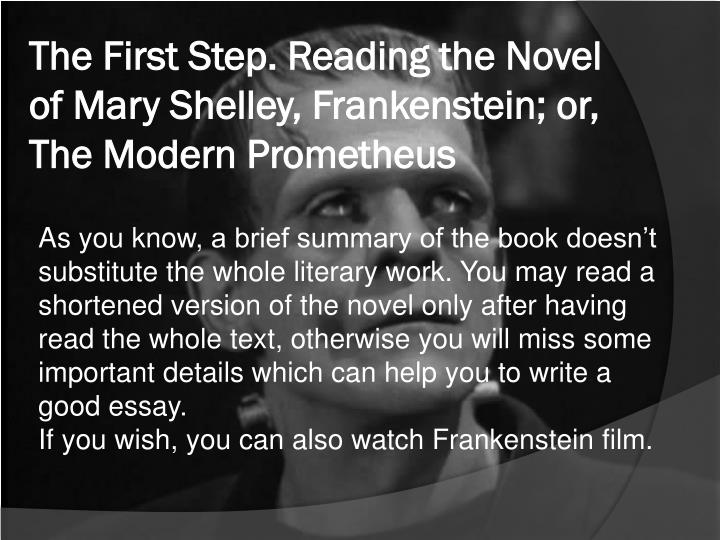 some things you need to know about mary shelleys frankenstein essay Mary wollstonecraft shelley's 200-year-old creature is more alive than ever in his new role as the bogeyman of artificial intelligence (ai), 'the monster' made by victor frankenstein is all over the internet.