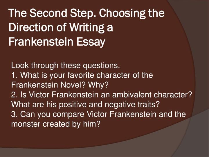 frankienstan essay • what is frankenstein's main interest • what makes the novel still popular today frankenstein is the story of a man whose ambition conducts him to seek for supernatural powers.