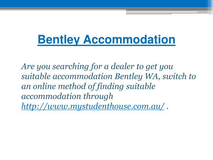 Bentley Accommodation