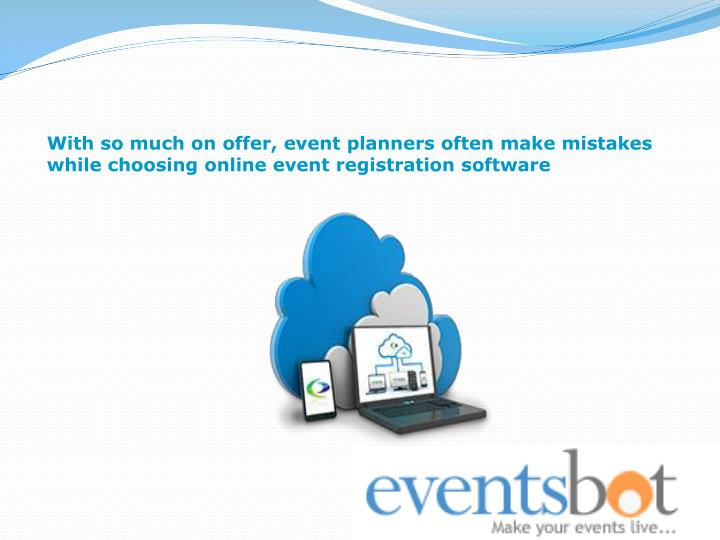 With so much on offer, event planners often make mistakes