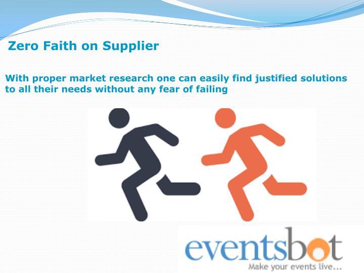 Zero Faith on Supplier
