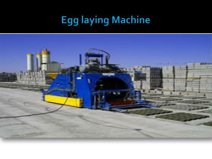 Egg laying machine