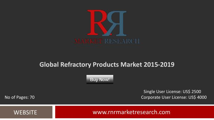 global refractory products market 2015 2019 n.