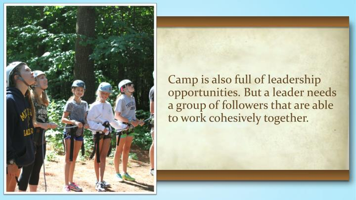 Camp is also full of leadership
